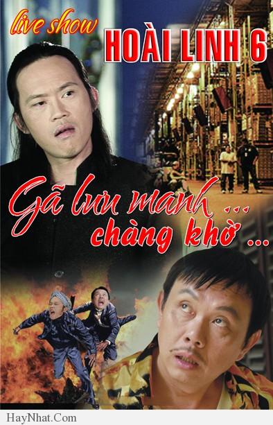 Liveshow Hoài Linh 6 Gã lưu manh và chàng khờ 2013