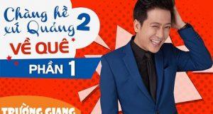 Liveshow Trường Giang Chàng Hề Xứ Quảng 2